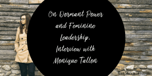 on-dormant-power-and-feminine-leadership-interview-with-monique-tallon-with-learnsavvy