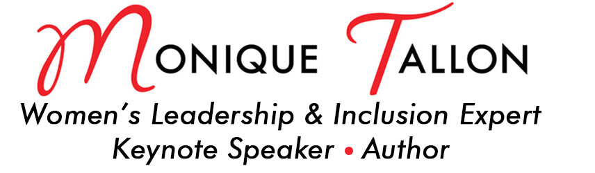 Monique Tallon, Women's Leadership & Inclusion Expert, Speaker, Author
