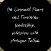 Leaning into Our Dormant Power through Feminine Leadership